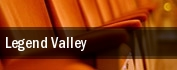 Legend Valley tickets