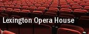 Lexington Opera House tickets