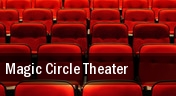 Magic Circle Theater tickets
