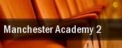 Manchester Academy 2 tickets