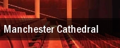 Manchester Cathedral tickets
