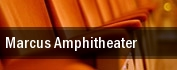 Marcus Amphitheater tickets