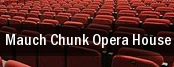 Mauch Chunk Opera House tickets