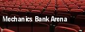 Mechanics Bank Arena tickets
