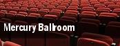 Mercury Ballroom tickets