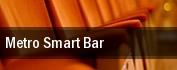 Metro Smart Bar tickets