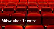 Milwaukee Theatre tickets