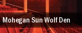 Mohegan Sun Wolf Den tickets