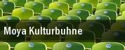 Moya Kulturbuhne tickets