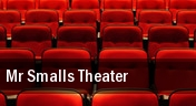 Mr Smalls Theater tickets