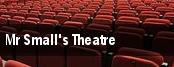 Mr Small's Theatre tickets