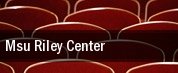 MSU Riley Center tickets