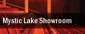 Mystic Lake Showroom tickets