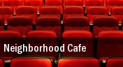 Neighborhood Cafe tickets