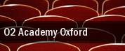 O2 Academy Oxford tickets
