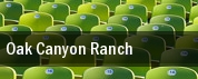Oak Canyon Ranch tickets