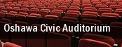 Oshawa Civic Auditorium tickets