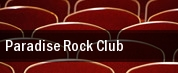 Paradise Rock Club tickets