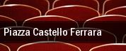 Piazza Castello Ferrara tickets