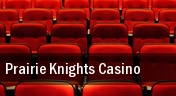 Prairie Knights Casino tickets