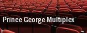 Prince George Multiplex tickets
