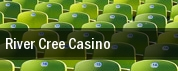 River Cree Casino tickets