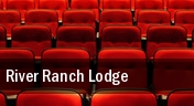River Ranch Lodge tickets