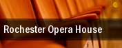 Rochester Opera House tickets