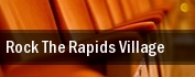 Rock The Rapids Village tickets