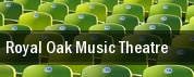 Royal Oak Music Theatre tickets