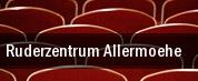 Ruderzentrum Allermoehe tickets