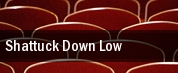 Shattuck Down Low tickets