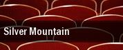 Silver Mountain tickets