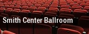 Smith Center Ballroom tickets
