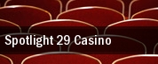 Spotlight 29 Casino tickets
