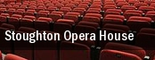 Stoughton Opera House tickets