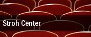 Stroh Center tickets