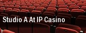 Studio A At IP Casino tickets