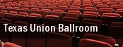 Texas Union Ballroom tickets