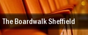 The Boardwalk Sheffield tickets