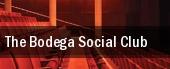 The Bodega Social Club tickets