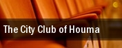 The City Club of Houma tickets