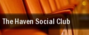 The Haven Social Club tickets