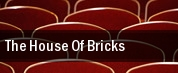 The House Of Bricks tickets