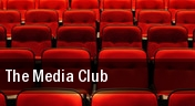 The Media Club tickets