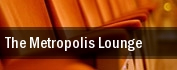 The Metropolis Lounge tickets
