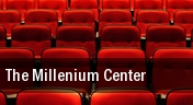The Millenium Center tickets