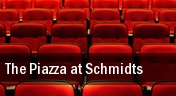 The Piazza at Schmidts tickets