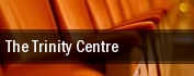 The Trinity Centre tickets