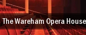 The Wareham Opera House tickets